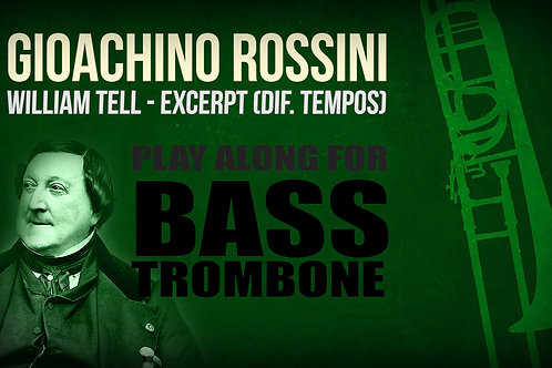 Gioachino Rossini, William Tell - EXCERPT (different TEMPOS) - BASS TROMBONE