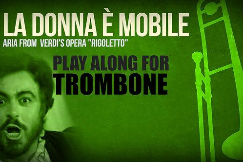 LA DONNA È MOBILE (from Riggoleto) - VERDI - For solo TROMBONE
