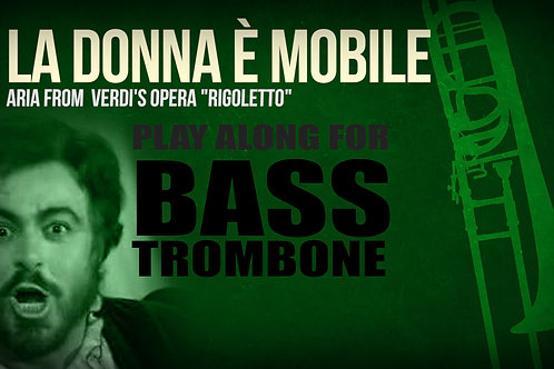 LA DONNA È MOBILE (from Riggoleto) - VERDI - For solo BASS TROMBONE