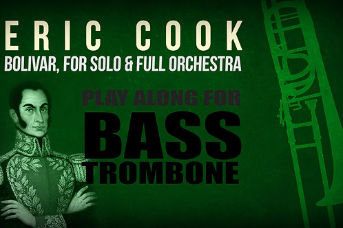 BOLIVAR (by E. Cook) for solo BASS TROMBONE and full orchestra