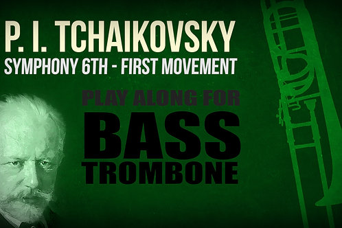 "P. I. Tchaikovsky, Symphony 6th ""Pathétique"", 1st movement - BASS TROMBONE"