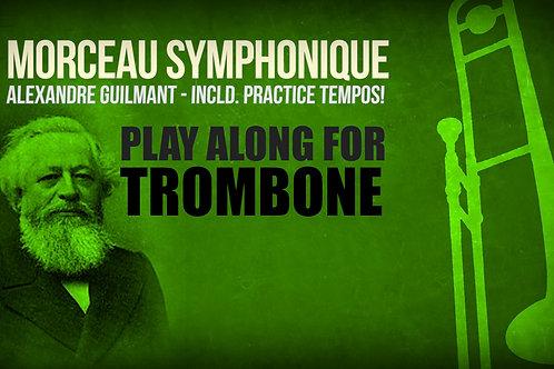 MORCEAU SYMPHONIQUE (by A. GUILMANT) - TROMBONE - Incl. PRACTICE TEMPOS