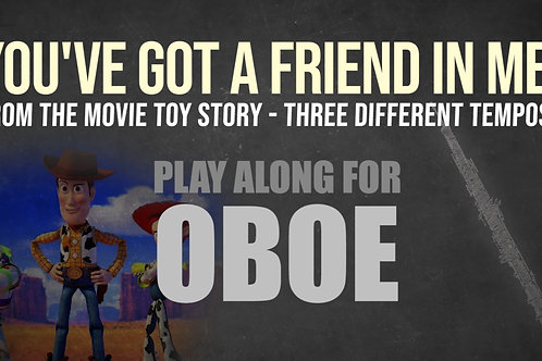 YOU'VE GOT A FRIEND IN ME (TOY STORY) - For solo OBOE