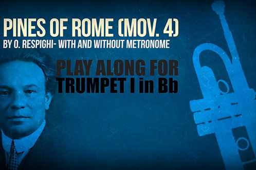 PINES OF ROME - By Ottorino Respighi - Play-Along for TRUMPET IN Bb I