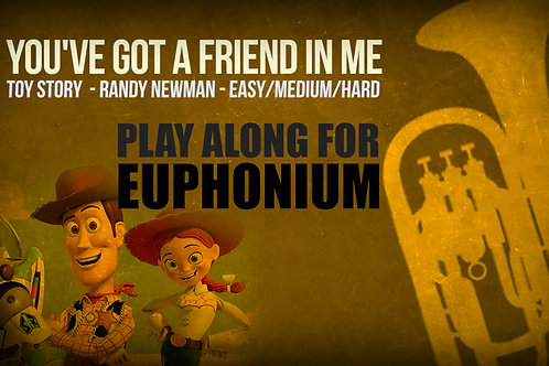 YOU'VE GOT A FRIEND IN ME (TOY STORY) - For solo EUPHONIUM
