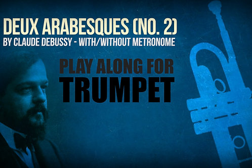 Deux Arabesques (No. 2) - CLAUDE DEBUSSY - For TRUMPET IN Bb