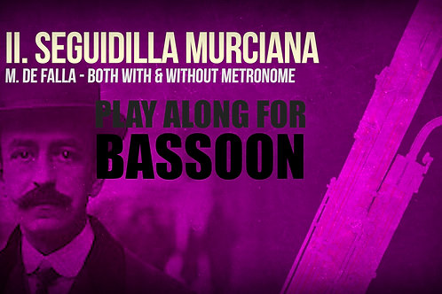 II. SEGUIDILLA MURCIANA (Seven Spanish Folksongs) by M. de FALLA - BASSOON