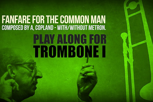 FANFARE FOR THE COMMON MAN - Aaron Copland - For TROMBONE I