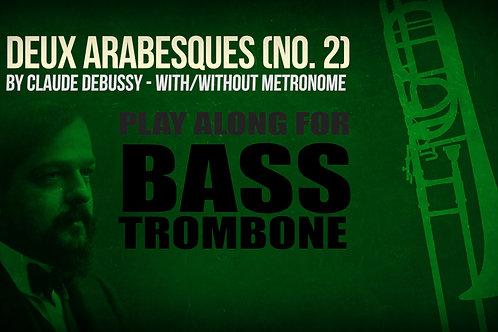 Deux Arabesques (No. 2) - CLAUDE DEBUSSY - For BASS TROMBONE