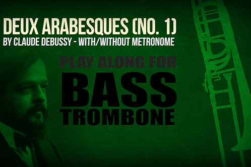 Deux Arabesques (No. 1) - CLAUDE DEBUSSY - For BASS TROMBONE