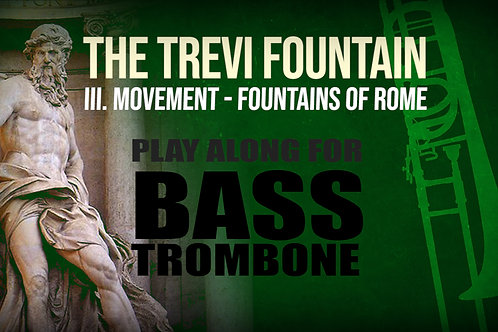 ⛲THE TREVI FOUNTAIN⛲ Ottorino_Respighi BASS TROMBONE