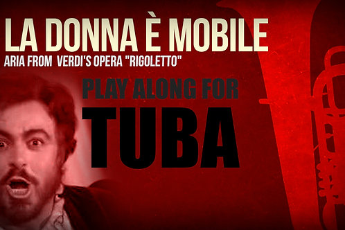 LA DONNA È MOBILE (from Riggoleto) - VERDI - For solo TUBA