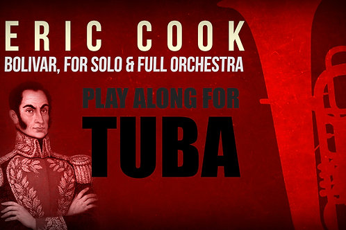 BOLIVAR (by Eric Cook) for solo TUBA and full orchestra