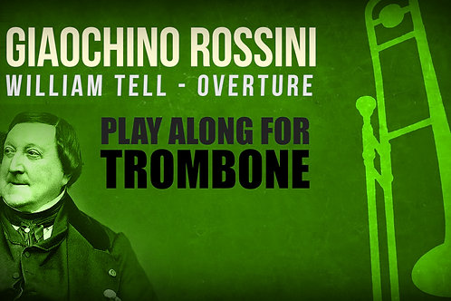 Gioachino Rossini, William Tell (Overture) - Everything - TROMBONE I