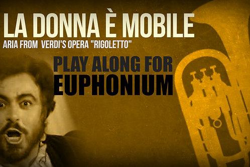 LA DONNA È MOBILE (from Riggoleto) - VERDI - For solo EUPHONIUM