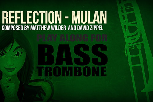 REFLECTION (MULAN) - For solo BASS TROMBONE