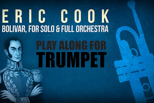 BOLIVAR (by Eric Cook) for solo TRUMPET and full orchestra