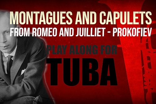 MONTAGUES AND CAPULETS - Romeo and Juiliet - Excerpt for TUBA