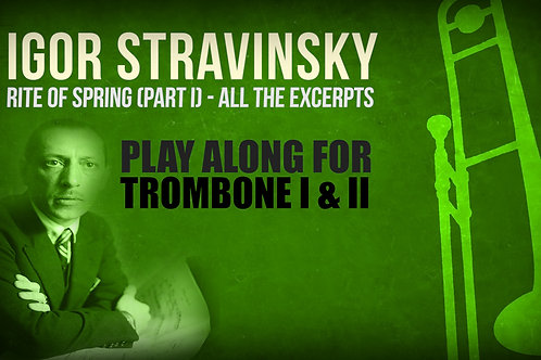 RITE OF SPRING (I. Stravinsky) - 1st PART (All the excerpts) - TROMBONE I & II