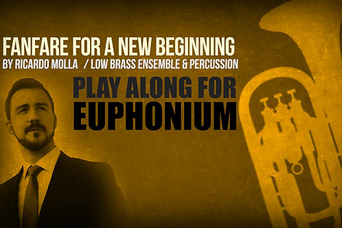 Fanfare for a New Beginning (by Ricardo MOLLÁ) - EUPHONIUM - Low Brass Ensemble