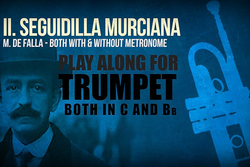 II. SEGUIDILLA MURCIANA (Siete canciones populares) by M.de FALLA - TROMPETA (Do&Sib)