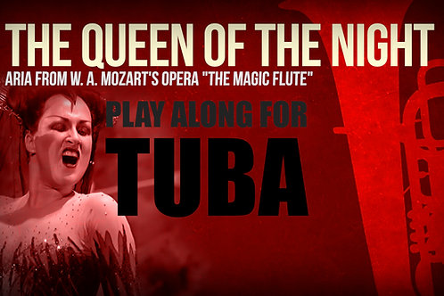 THE QUEEN OF THE NIGHT (Magic Flute) - W. A. MOZART - TUBA and ORCHESTRA