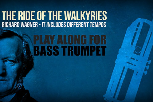 The Ride of the Walkyries (excerpt) - WAGNER - For BASS TRUMPET in D