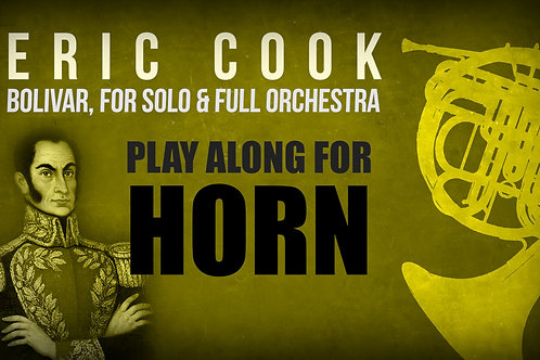BOLIVAR (by Eric Cook) for solo HORN and full orchestra