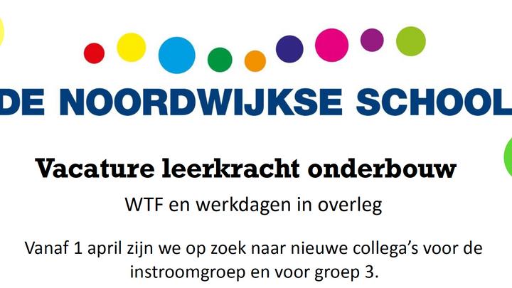 De Noordwijkse School is op zoek naar een leerkracht voor de onderbouw