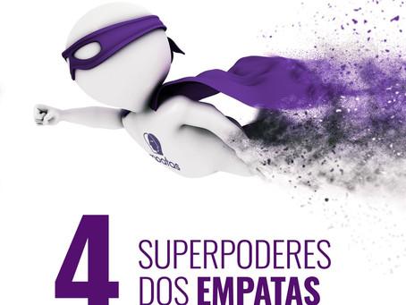 4 Superpoderes que os Empatas possuem - por Katia Di Giaimo