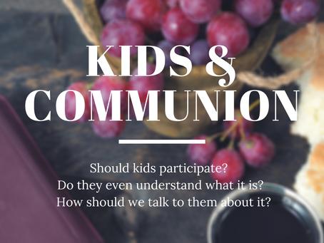 Should kids participate in communion?