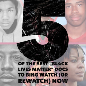 "Stay Woke: 5 of the Best ""Black Lives Matter"" Docs to Bing Watch (or Rewatch) Now"