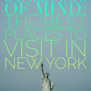 Empire State of Mind: Some of The Best Places to Visit in NYC