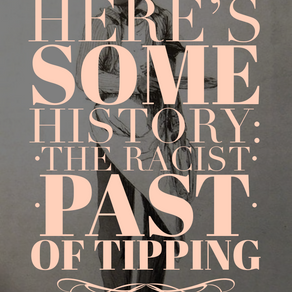 Here's Some History:  The Racist Past of Tipping