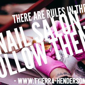 There Are Rules In A Nail Salon...Follow Them!