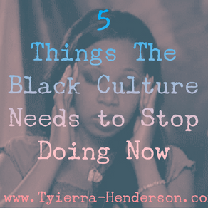 5 Things Black Folks Must Stop Doing Right Now!