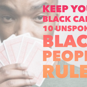 Keep Your Black Card: 10 Unspoken Black People Rules