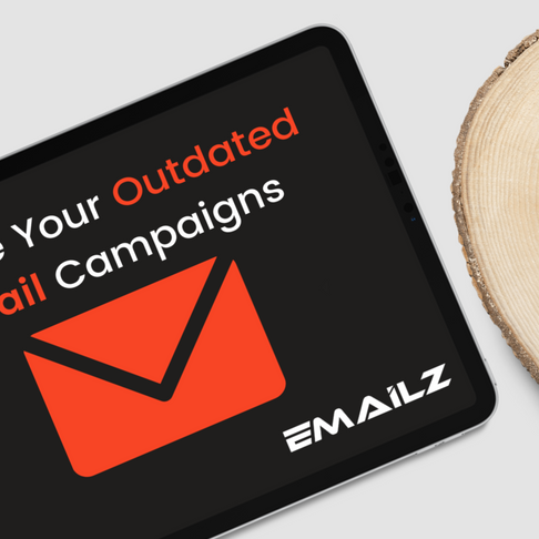 Revive your outdated Email Marketing Campaigns?