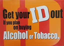 Get your ID Out if you plan on buying Alcohol or Tobacco Sticker.