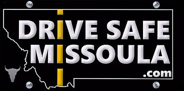 Drive Safe Missoula Logo - Black License Plate Design