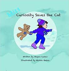 Miss Curiosity Saves the Cat: A New Book by Budding Children's Author Megan Lukas