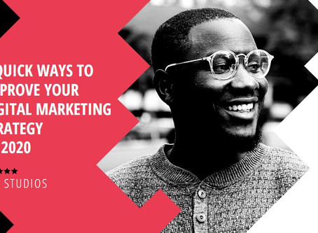 5 Quick Ways to Improve Your Digital Marketing Strategy In 2020