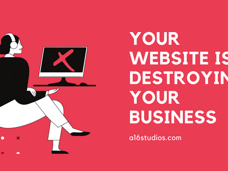 Your Website is Destroying Your Business