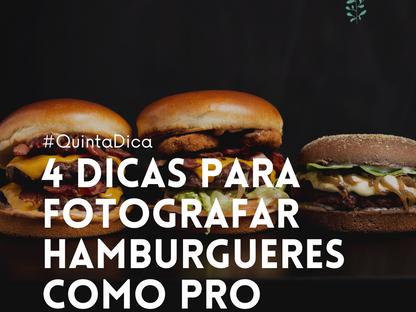 04 DICAS PARA FOTOGRAFAR HAMBURGUERES COMO PRO
