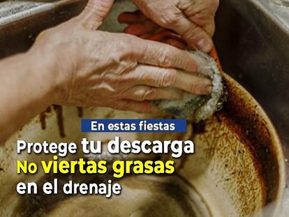 EN ESTA TEMPORADA DE FIESTAS CUIDA TU DESCARGA DE DRENAJE.