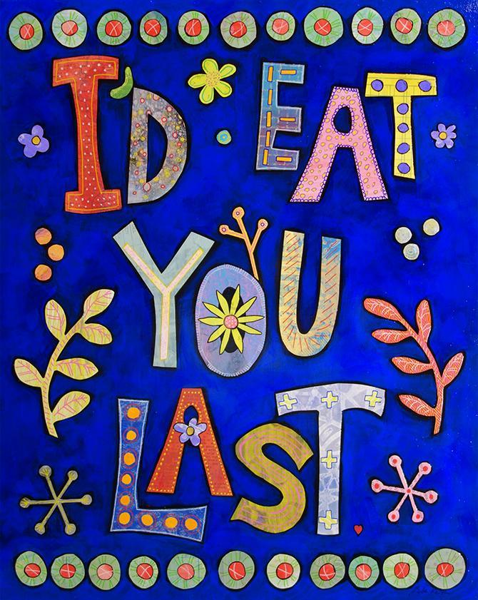 I'd Eat You Last