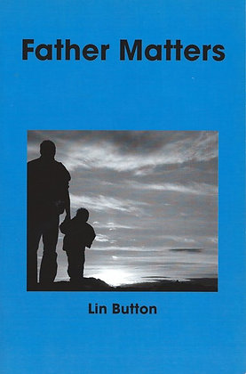 FATHER MATTERS by Lin Button