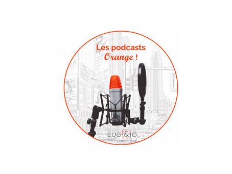 Abonnez-vous aux podcasts Orange by Eug & Jo !