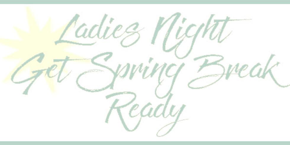Ladies Night Get Spring Break Ready