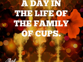 A Day in the Life of the Family of Cups.